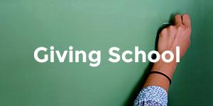 Giving School